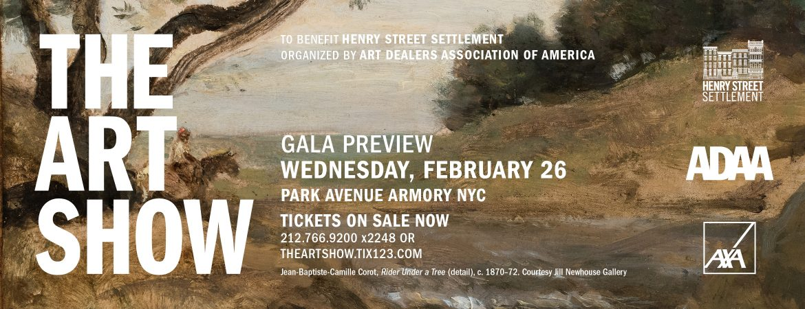 Artwork and banner for The Art Show to Benefit Henry Street Settlement Organized by Art Dealers Association of America - Gala Preview Wed., Feb. 26, 2020 at Park Avenue Armory NYC