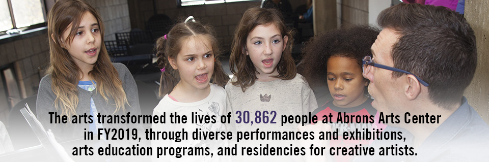 Photo with text - In FY2019, 30,862 people experienced the transformational power of the arts at Abrons Arts Center, through a season of diverse performances and exhibitions, a roster of arts education programs, and residencies for creative artists.