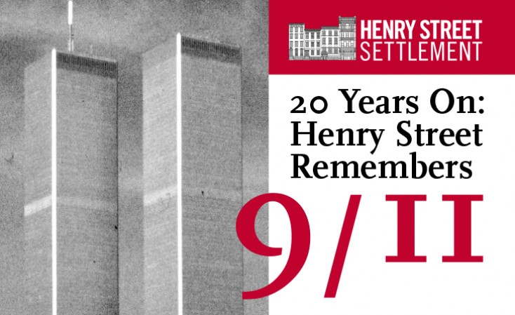 Image of the Twin Towers with Henry Street logo and text: 20 Years on: Henry Street Remembers 9/11