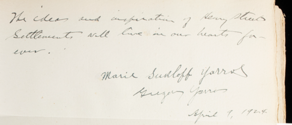 """Signature that says """"The idea and inspiration of Henry Street Settlement will live in our hearts forever.""""s Marie Sukloff Yarros's note and signature"""
